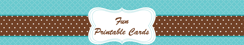 Fun Printable Cards